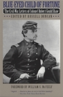 Blue-Eyed Child of Fortune: The Civil War Letters of Colonel Robert Gould Shaw Cover Image