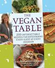 The Vegan Table: 200 Unforgettable Recipes for Entertaining Every Guest at Every Occasion Cover Image