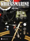 Kriegsmarine 1935-1945: History - Uniforms - Headgear - Insignia - Equipment Cover Image