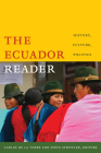 The Ecuador Reader: History, Culture, Politics (Latin America Readers) Cover Image