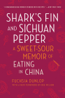 Shark's Fin and Sichuan Pepper: A Sweet-Sour Memoir of Eating in China Cover Image