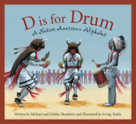 D Is for Drum: A Native American Alphabet (Sleeping Bear Alphabets) Cover Image