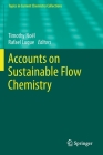 Accounts on Sustainable Flow Chemistry (Topics in Current Chemistry Collections) Cover Image
