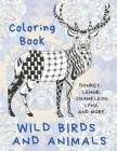 Wild Birds and Animals - Coloring Book - Donkey, Lemur, Chameleon, Lynx, and more Cover Image