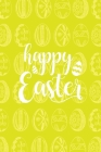 Happy Easter Notebook, Blank Write-in Journal, Dotted Lines, Wide Ruled, Medium (A5) 6 x 9 In (Yellow) Cover Image