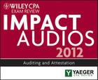 Wiley CPA Exam Review 2012 Impact Audios: Auditing and Attestation Cover Image