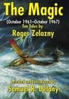 The Magic: (october 1961-October 1967) Ten Tales by Roger Zelazny Cover Image