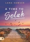 A Time to Selah: God's Prophetic Invitation for you to Step Out of Crisis and Enter Into His Perfect Peace Cover Image