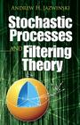 Stochastic Processes and Filtering Theory (Dover Books on Electrical Engineering) Cover Image