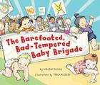 The Barefooted, Bad-Tempered, Baby Brigade Cover Image