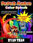 Paper Mario: Color Splash: The Unofficial Player's Guide: Color-Drained Edition Cover Image