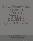 New Hampshire Revised Statutes Title 43 Domestic Relations 2020 Cover Image