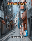 Japan Fact: JAPAN fact for girl age 1 10 JAPAN fact for boy age 1 10 facts about all about JAPAN Cover Image