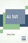 All Taut: Or Rigging The Boat Cover Image
