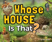Whose House Is That? (Wildlife Picture Books) Cover Image