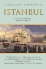 A Traveller's Companion to Istanbul (Traveller's Companion To...) Cover Image