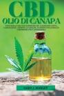 Olio Di Canapa CBD: Tutto quello che c'è da sapere sul CBD. La sostanza attiva, l'applicazione, l'effetto, la legalità, gli effetti collat Cover Image