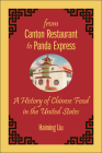 From Canton Restaurant to Panda Express: A History of Chinese Food in the United States (Asian American Studies Today) Cover Image