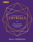 The Essential Book of Crystals: How to Use Their Healing Powers (Elements #1) Cover Image