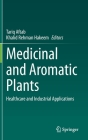 Medicinal and Aromatic Plants: Healthcare and Industrial Applications Cover Image