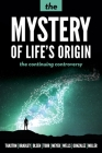 The Mystery of Life's Origin: The Continuing Controversy Cover Image