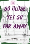 So Close Yet So Far Away Cover Image