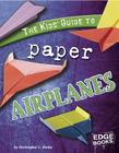 Kids' Guide to Paper Airplanes Cover Image