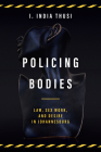 Policing Bodies: Law, Sex Work, and Desire in Johannesburg Cover Image
