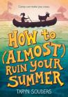 How to (Almost) Ruin Your Summer Cover Image