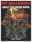100 Halloween: An Adult Coloring Book Featuring Fun, Creepy and Frightful Halloween Designs for Stress Relief and Relaxation Coloring Cover Image
