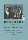 Brothers: George Howe Colt on His Brothers and Brothers in History Cover Image