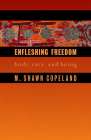 Enfleshing Freedom: Body, Race, and Being (Innovations: African American Religious Thought) Cover Image