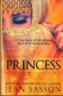 Princess: A True Story of Life Behind the Veil in Saudi Arab Cover Image
