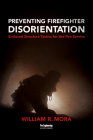Preventing Firefighter Disorientation: Enclosed Structure Tactics for the Fire Service Cover Image