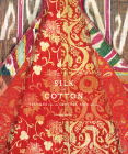Silk and Cotton: Textiles from the Central Asia that Was Cover Image