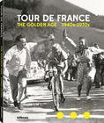 Tour de France: The Golden Age 1940's -1970's Cover Image