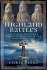 The Highland Battles: Warfare on Scotland's Northern Frontier in the Early Middle Ages Cover Image