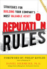 Reputation Rules: Strategies for Building Your Company's Most Valuable Asset Cover Image