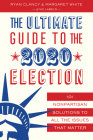 The Ultimate Guide to the 2020 Election: 101 Nonpartisan Solutions to All the Issues That Matter Cover Image