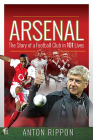 Arsenal: The Story of a Football Club in 101 Lives Cover Image