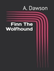 Finn The Wolfhound Cover Image