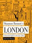 Shannon Bennett's London: A Personal Guide to the City's Best Cover Image