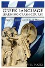 Greek Language Learning Crash Course: Learn to Speak Greek in 14 Days! Cover Image