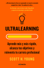 Ultralearning. Aprende más y más rápido, alcanza tus objetivos / Ultralearning. Accelerate Your Career, Master Hard Skills and Outsmart the Competition Cover Image