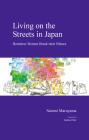 Living on the Streets in Japan: Homeless Women Break their Silence (Japanese Society Series) Cover Image
