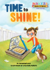 Time to Shine!: Solar Energy (Makers Make It Work) Cover Image