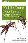 Mobile Game Development with Unity: Build Once, Deploy Anywhere Cover Image