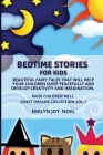 Bedtime Stories for Kids: Beautiful Fairy Tales That Will Help Your Children Sleep Peacefully and Develop Creativity and Imagination. Cover Image