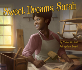 Sweet Dreams, Sarah: From Slavery to Inventor Cover Image