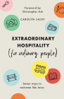 Extraordinary Hospitality (for Ordinary People): Seven Ways to Welcome Like Jesus Cover Image